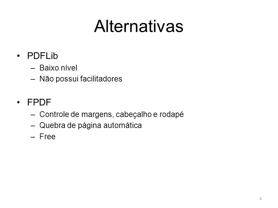 Alternativas PDFLib FPDF Baixo nível Não possui facilitadores