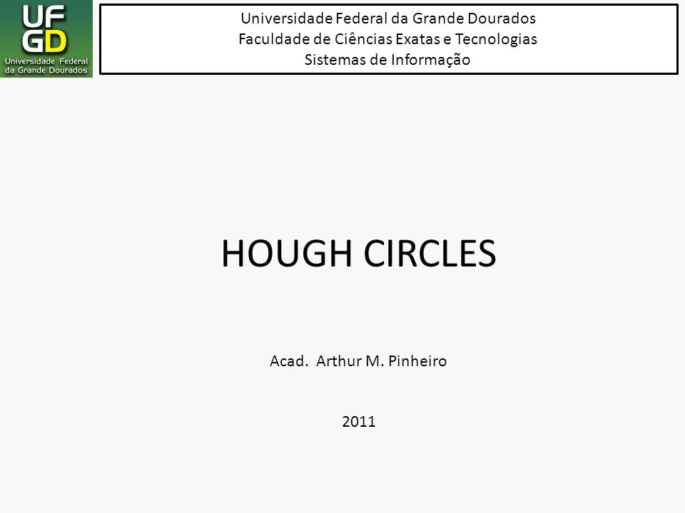 HOUGH CIRCLES Universidade Federal da Grande Dourados