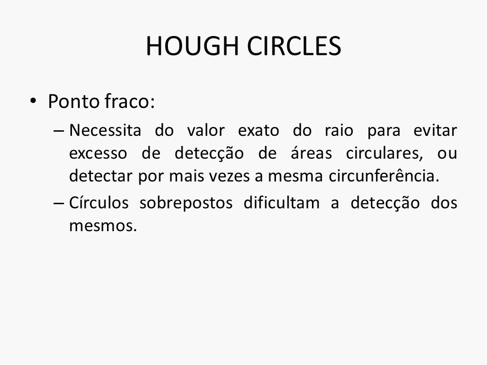 HOUGH CIRCLES Ponto fraco: