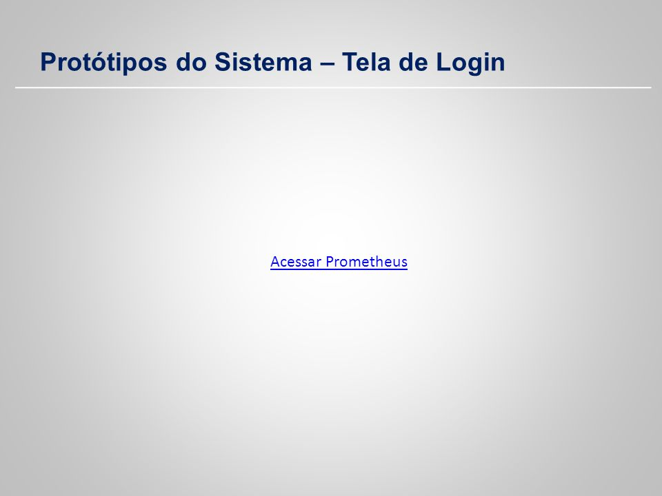 Protótipos do Sistema – Tela de Login