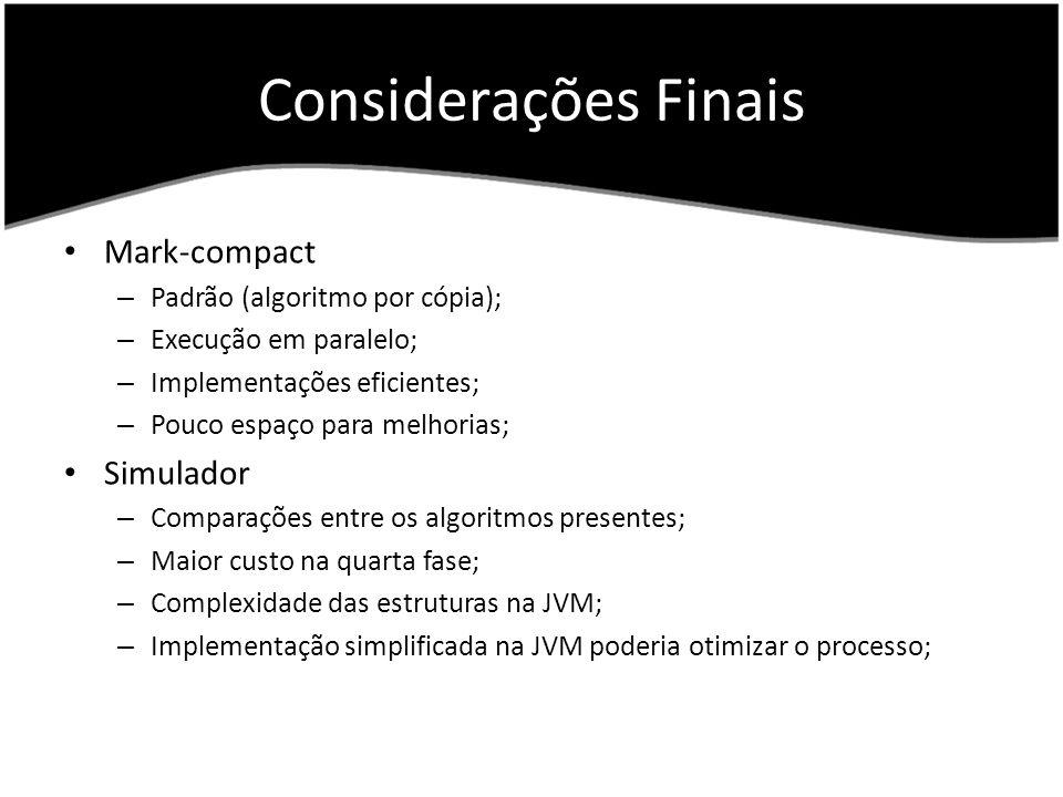 Considerações Finais Mark-compact Simulador