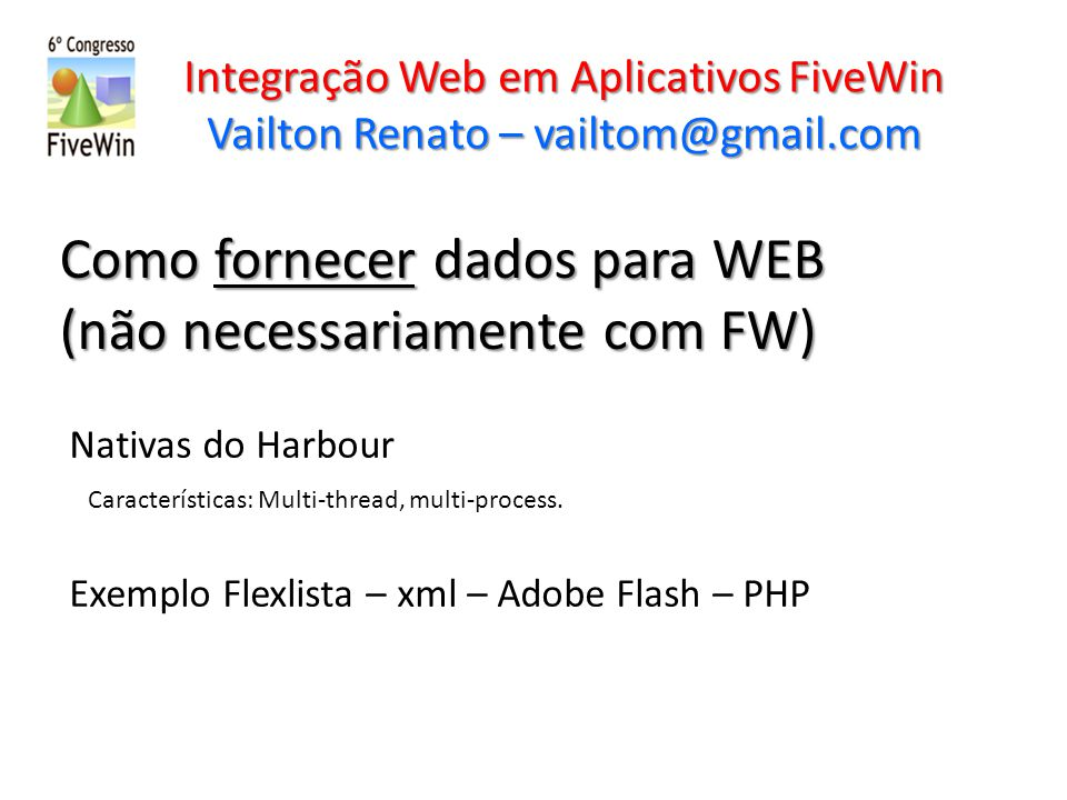 Como fornecer dados para WEB (não necessariamente com FW)