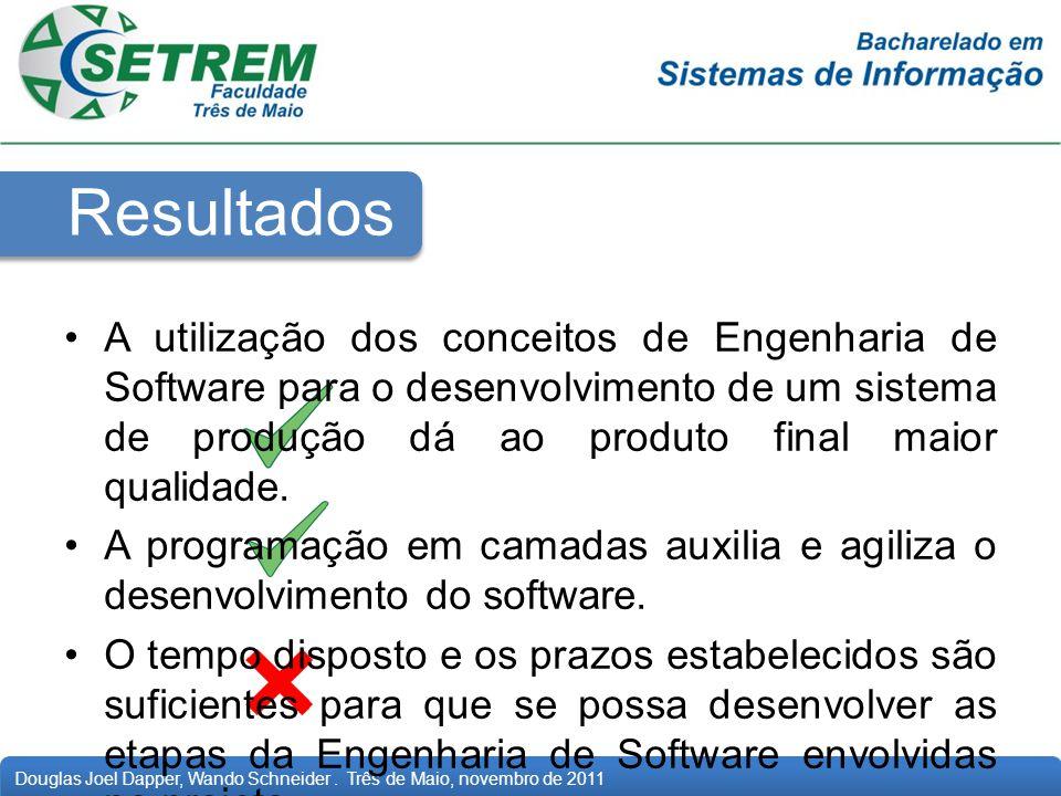 Resultados A utilização dos conceitos de Engenharia de Software para o desenvolvimento de um sistema de produção dá ao produto final maior qualidade.