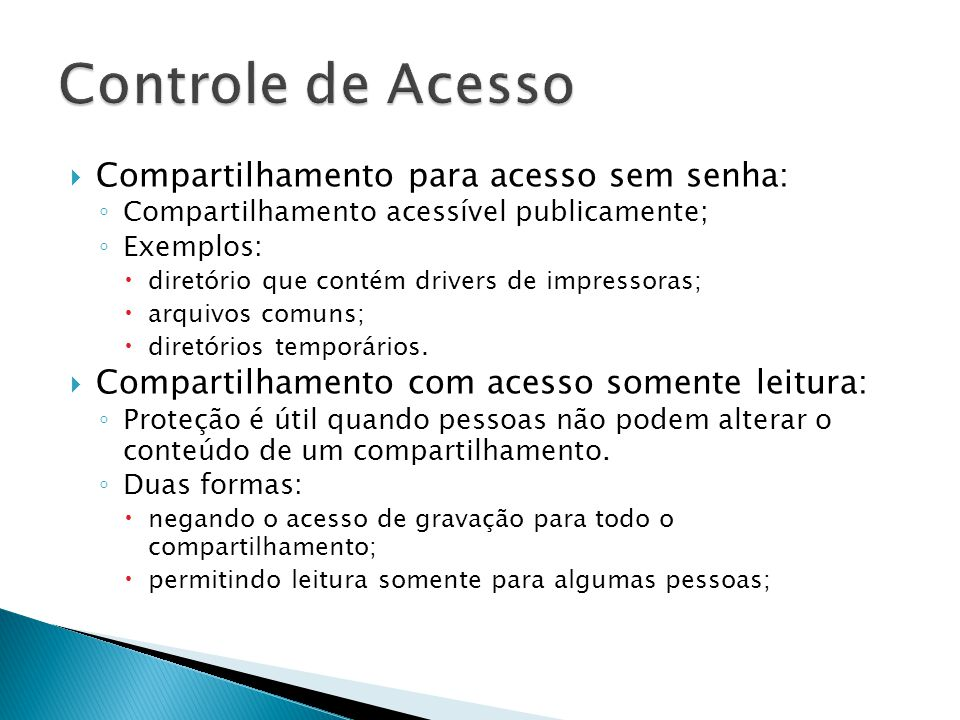 Controle de Acesso Compartilhamento para acesso sem senha: