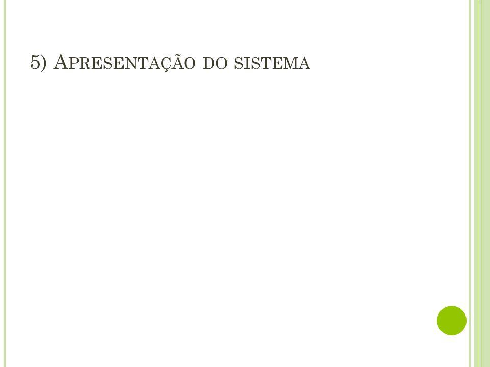 5) Apresentação do sistema