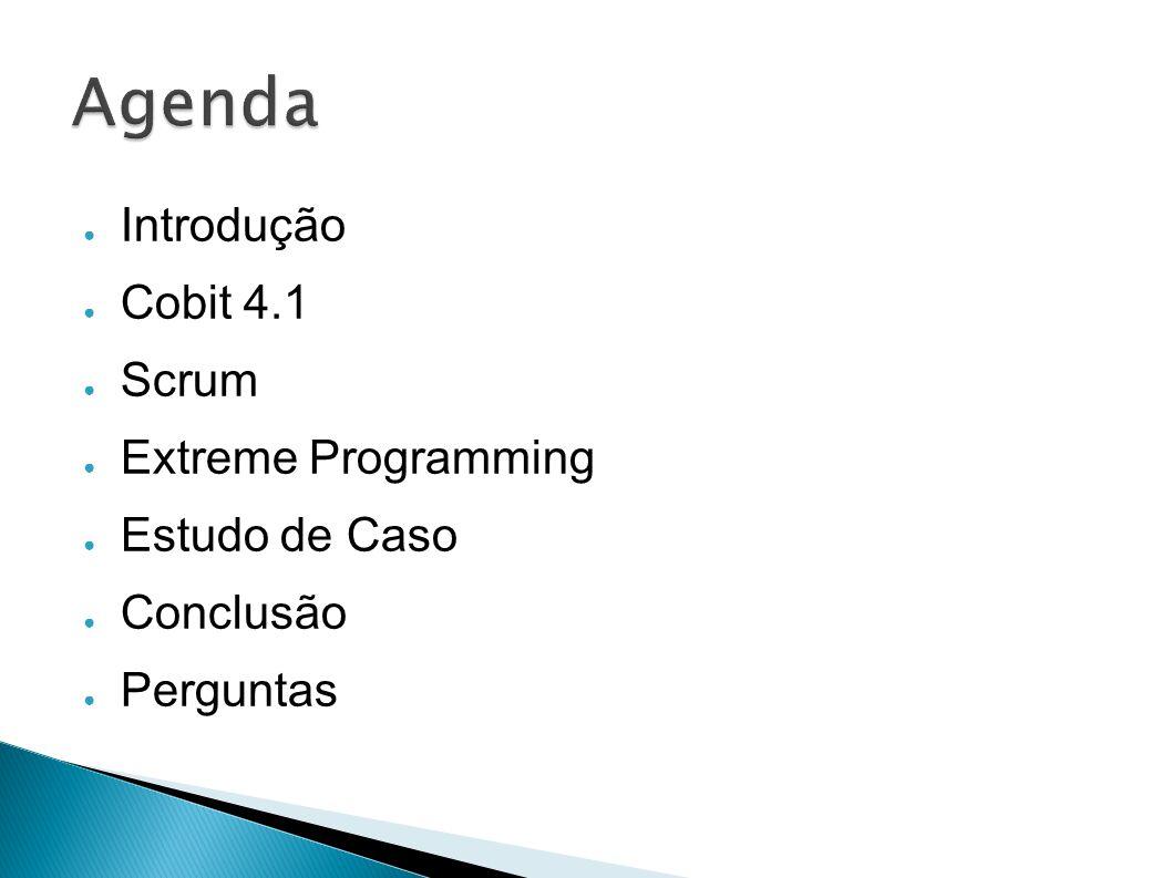 Agenda Introdução Cobit 4.1 Scrum Extreme Programming Estudo de Caso