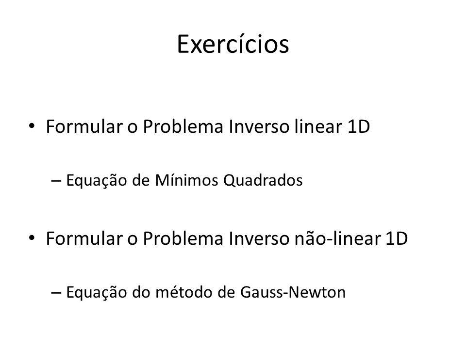 Exercícios Formular o Problema Inverso linear 1D