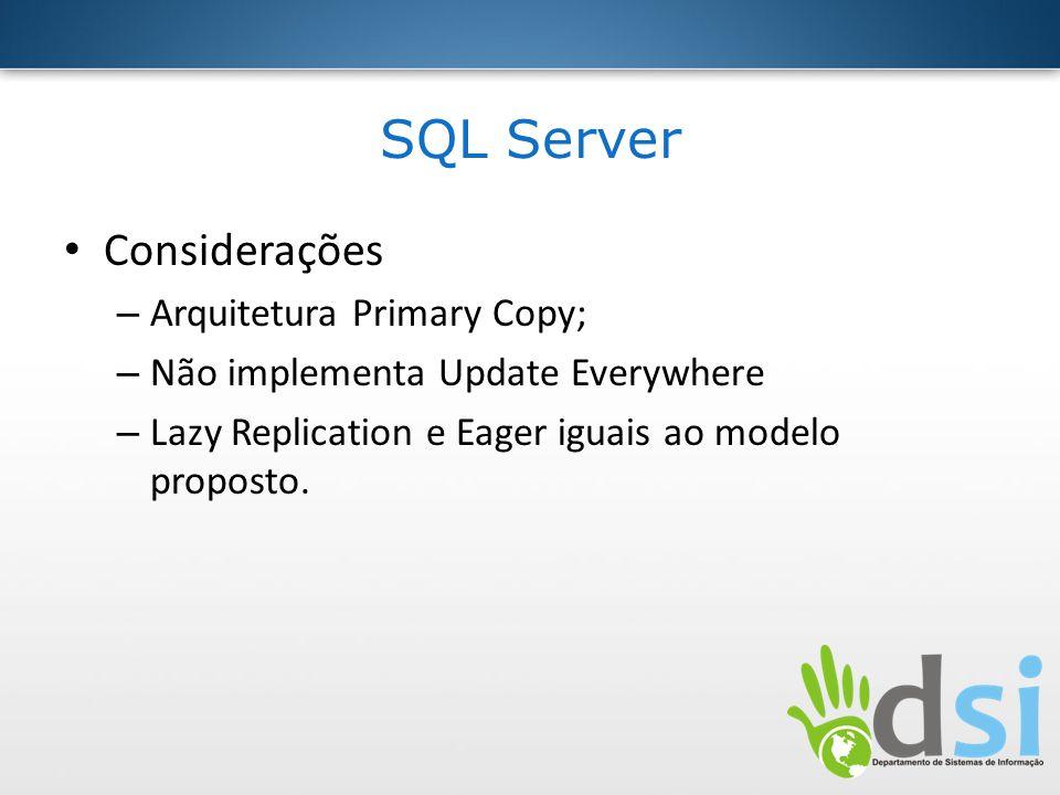 SQL Server Considerações Arquitetura Primary Copy;