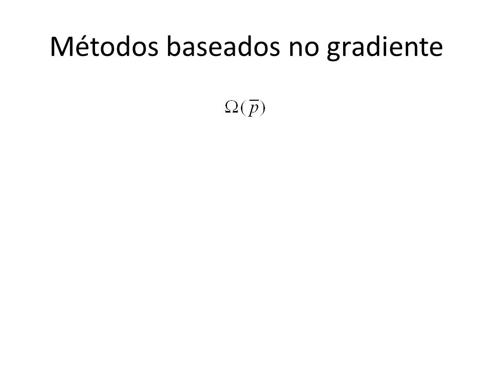 Métodos baseados no gradiente