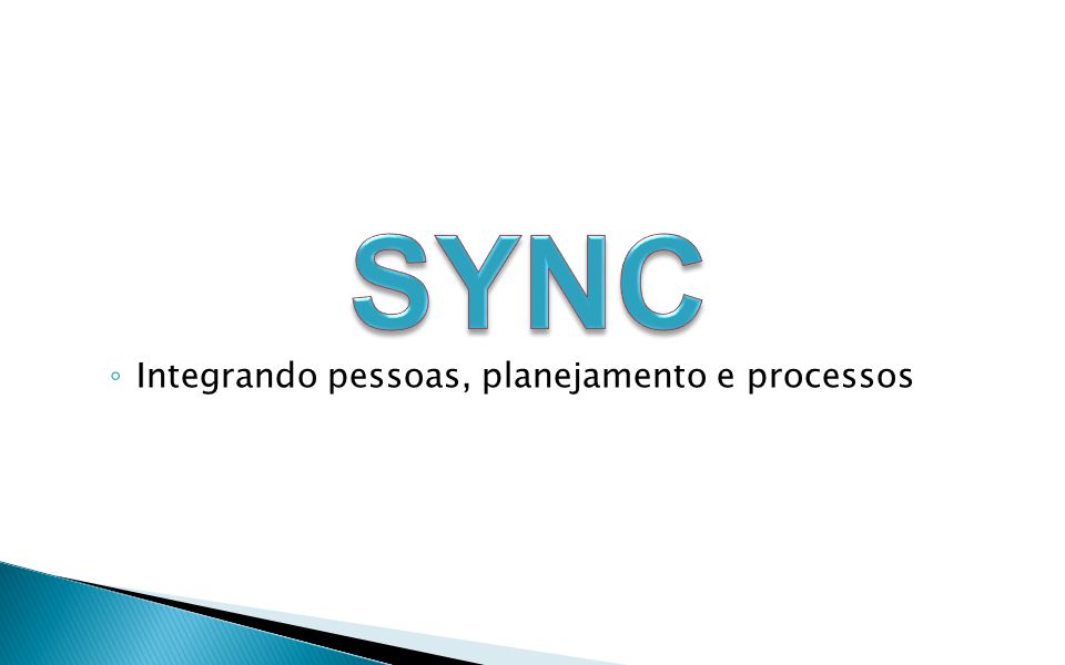 SYNC Integrando pessoas, planejamento e processos