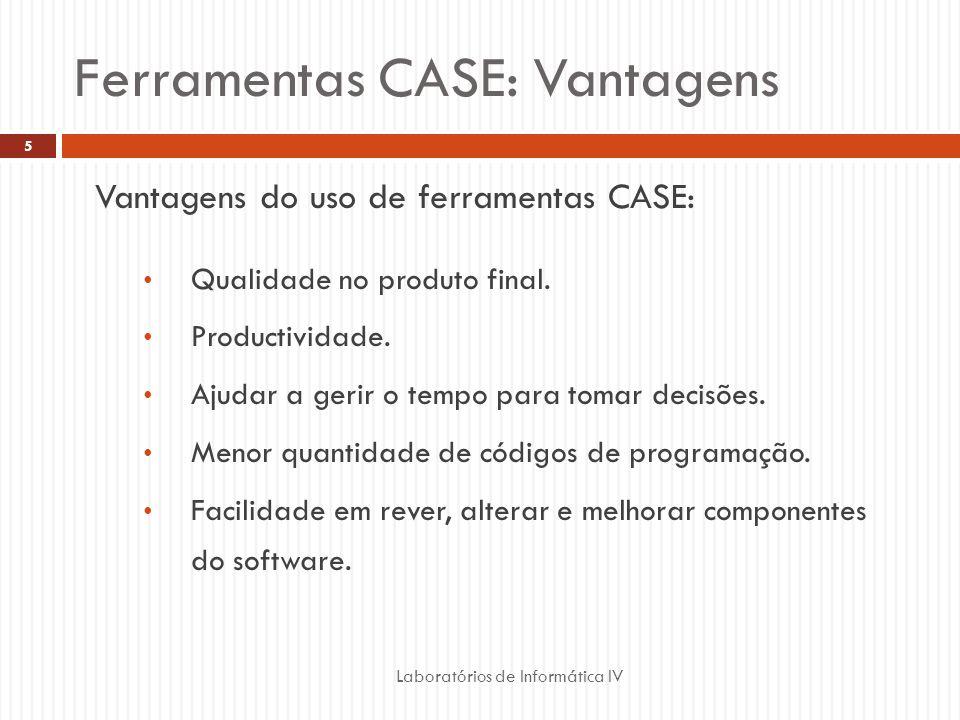 Ferramentas CASE: Vantagens
