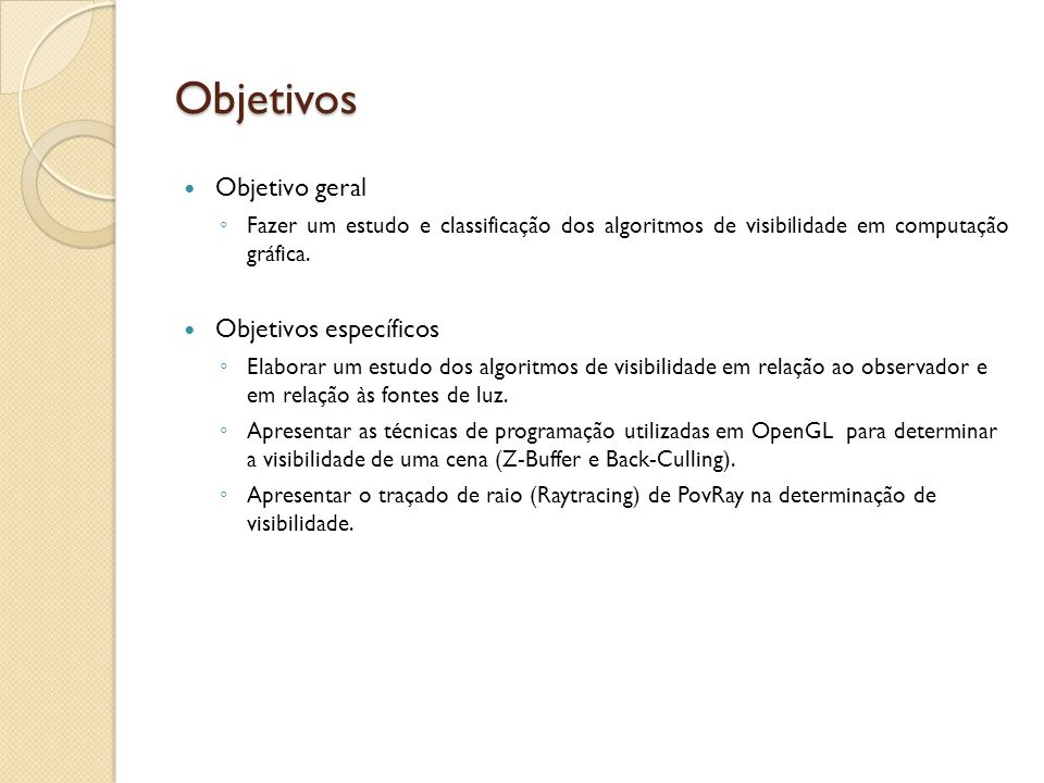 Objetivos Objetivo geral Objetivos específicos