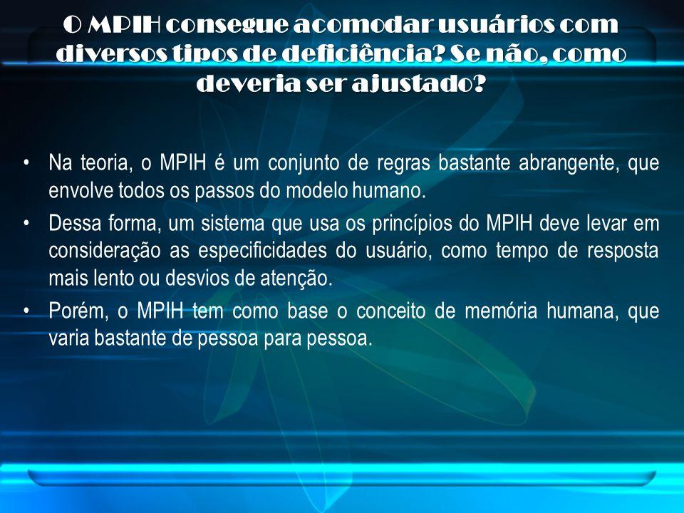 O MPIH consegue acomodar usuários com diversos tipos de deficiência