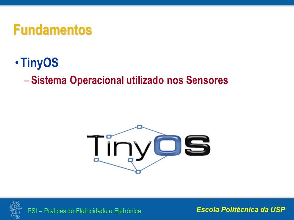 Fundamentos TinyOS Sistema Operacional utilizado nos Sensores