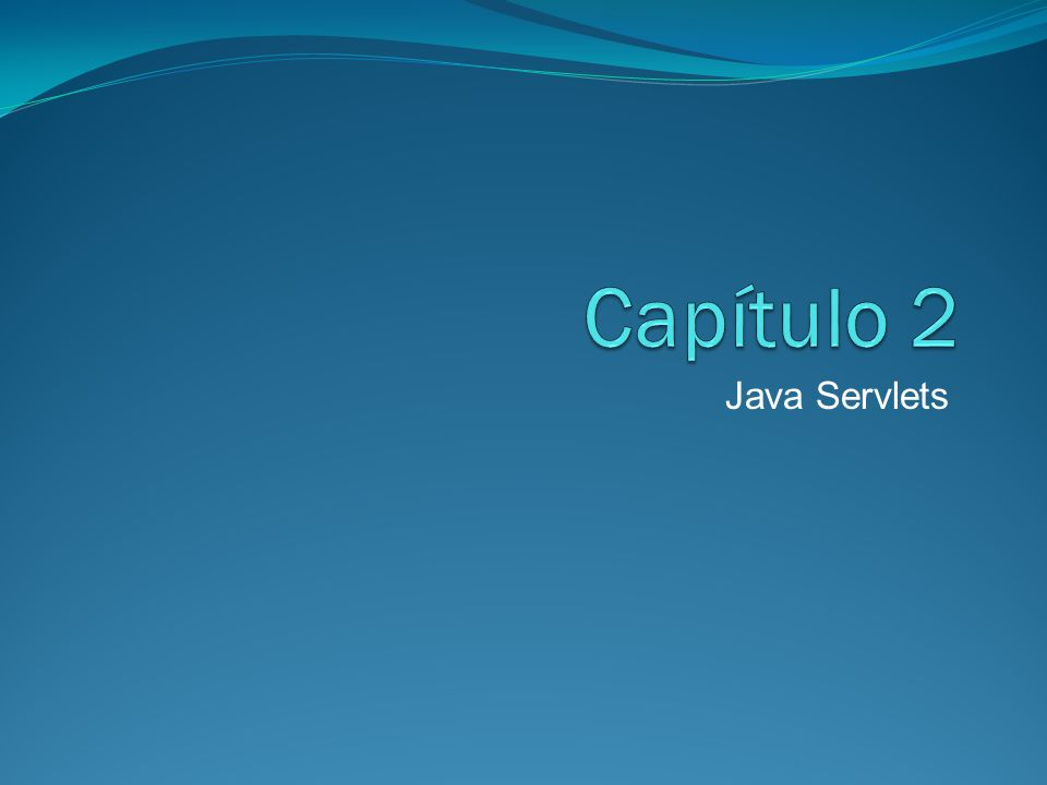Capítulo 2 Java Servlets