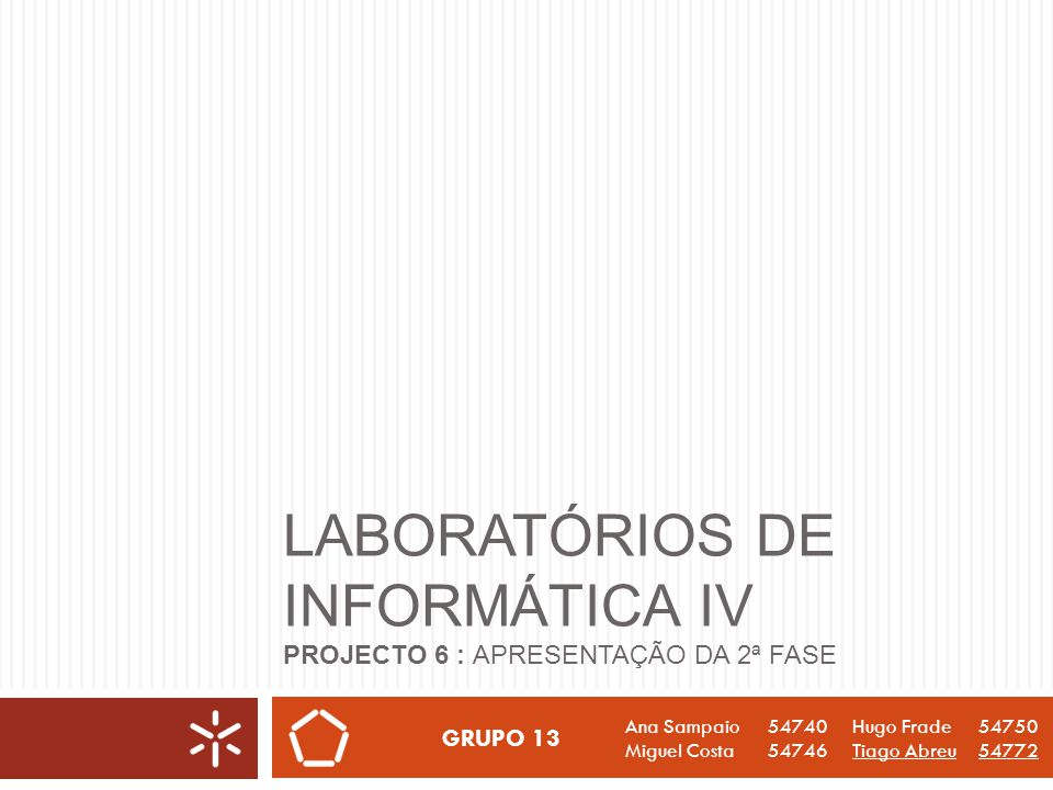 Laboratórios de Informática IV Projecto 6 : Apresentação da 2ª Fase
