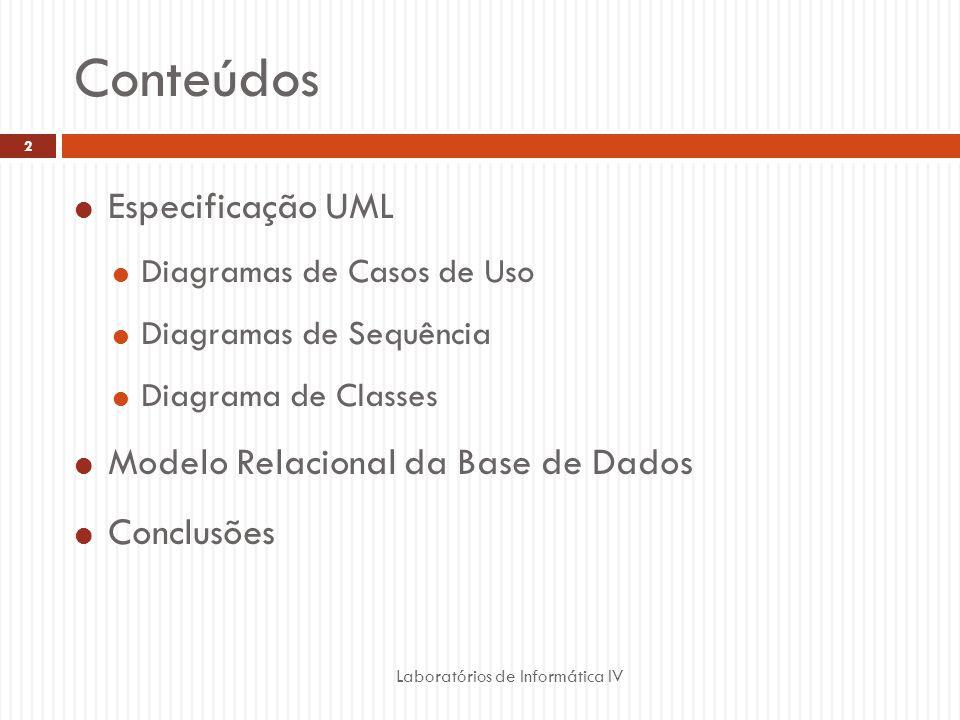Conteúdos Especificação UML Modelo Relacional da Base de Dados
