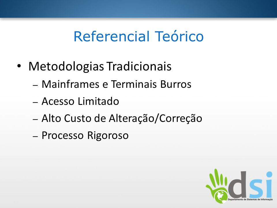 Referencial Teórico Metodologias Tradicionais