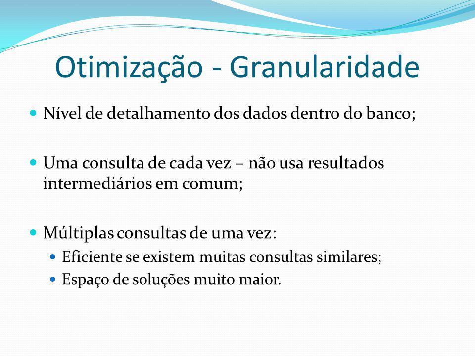 Otimização - Granularidade