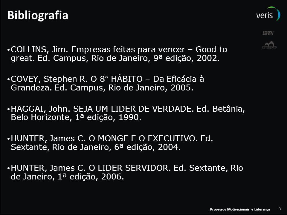 Bibliografia COLLINS, Jim. Empresas feitas para vencer – Good to great. Ed. Campus, Rio de Janeiro, 9ª edição, 2002.