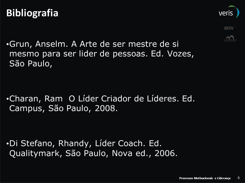 Bibliografia Grun, Anselm. A Arte de ser mestre de si mesmo para ser lider de pessoas. Ed. Vozes, São Paulo,
