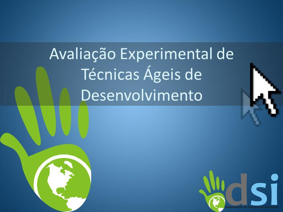 Avaliação Experimental de Técnicas Ágeis de Desenvolvimento