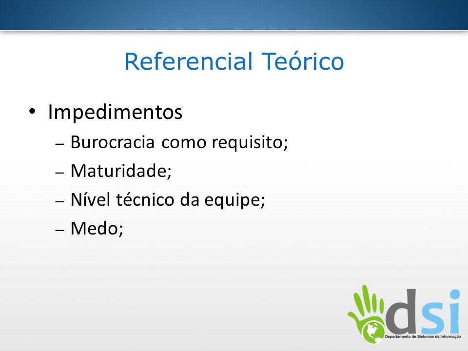 Referencial Teórico Impedimentos Burocracia como requisito;