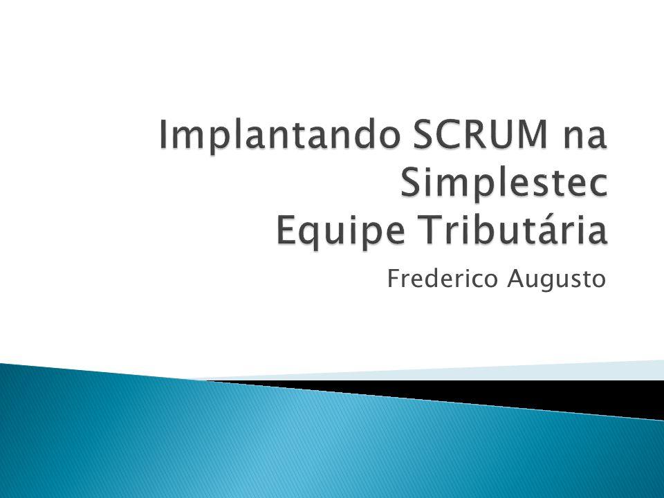 Implantando SCRUM na Simplestec Equipe Tributária