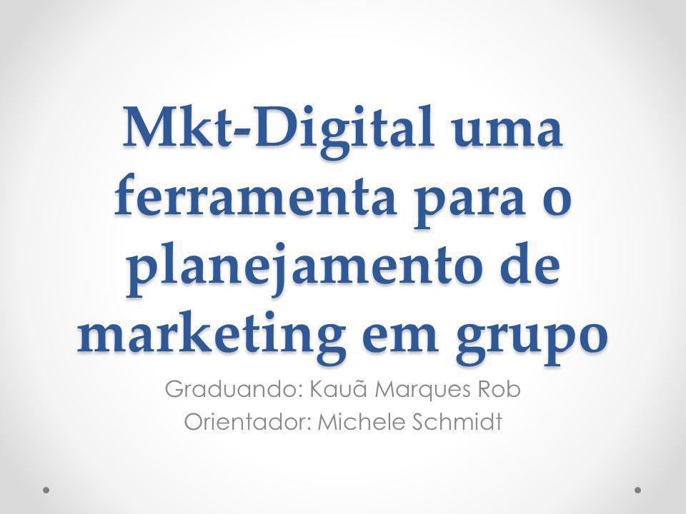 Mkt-Digital uma ferramenta para o planejamento de marketing em grupo