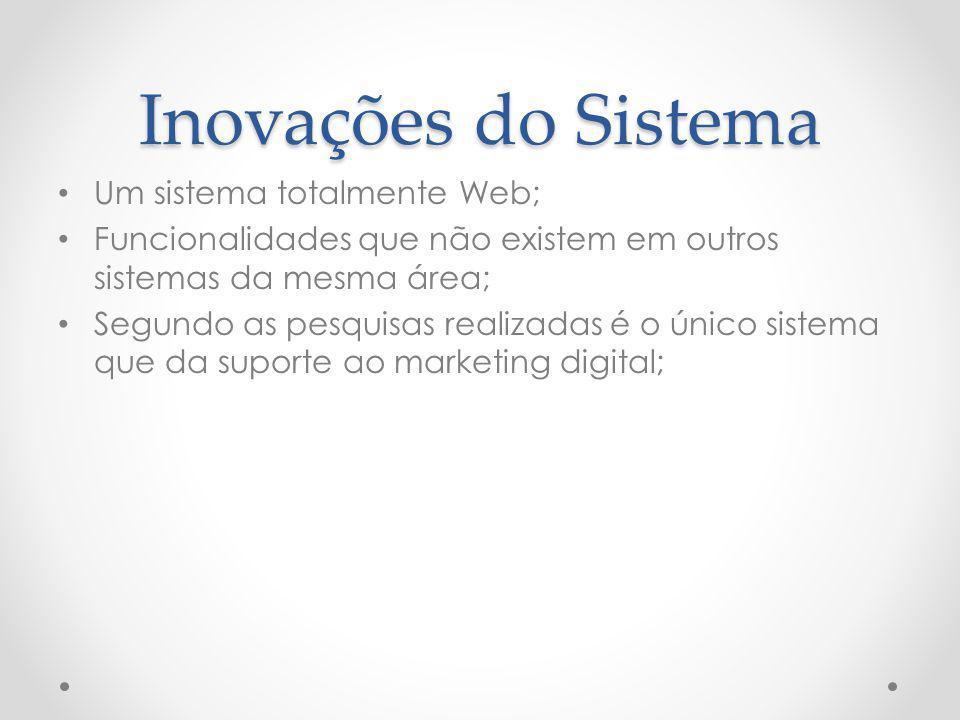 Inovações do Sistema Um sistema totalmente Web;