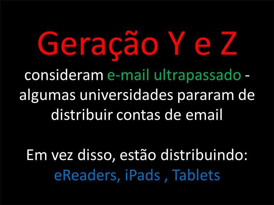 Em vez disso, estão distribuindo: eReaders, iPads , Tablets