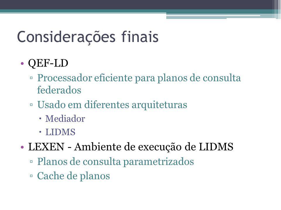 Considerações finais QEF-LD LEXEN - Ambiente de execução de LIDMS