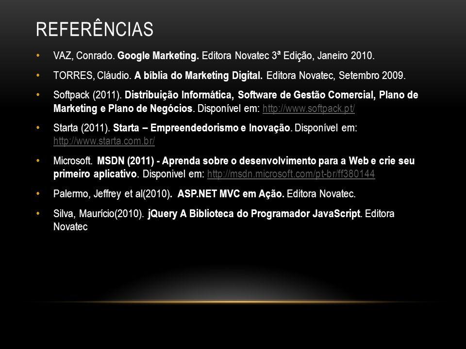 Referências VAZ, Conrado. Google Marketing. Editora Novatec 3ª Edição, Janeiro 2010.