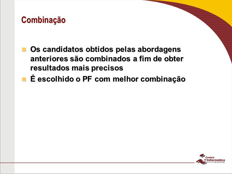 Combinação Os candidatos obtidos pelas abordagens anteriores são combinados a fim de obter resultados mais precisos.