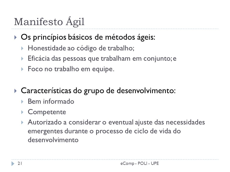 Manifesto Ágil Os princípios básicos de métodos ágeis: