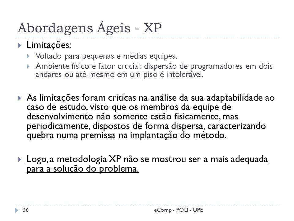 Abordagens Ágeis - XP Limitações: