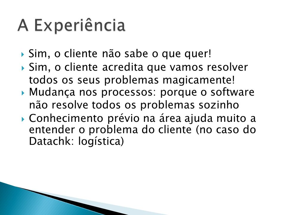 A Experiência Sim, o cliente não sabe o que quer!