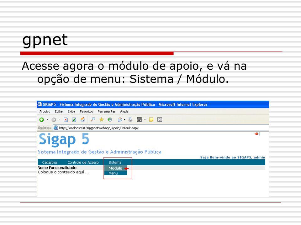 gpnet Acesse agora o módulo de apoio, e vá na opção de menu: Sistema / Módulo.