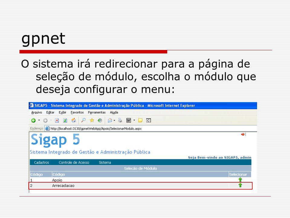 gpnet O sistema irá redirecionar para a página de seleção de módulo, escolha o módulo que deseja configurar o menu: