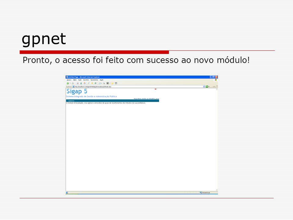 gpnet Pronto, o acesso foi feito com sucesso ao novo módulo!