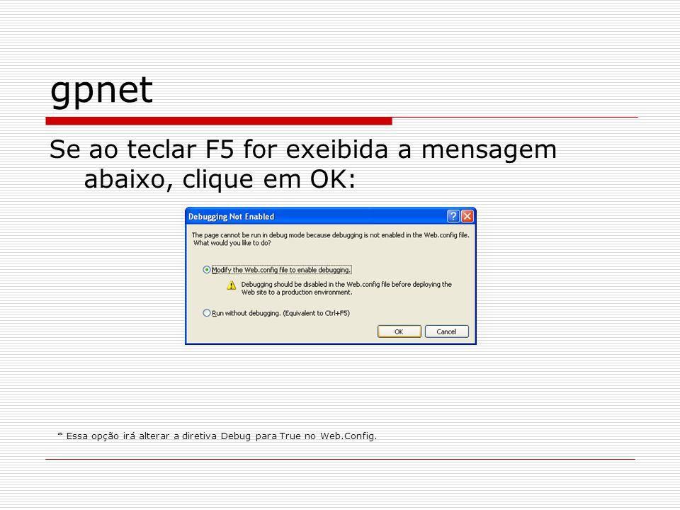 gpnet Se ao teclar F5 for exeibida a mensagem abaixo, clique em OK: