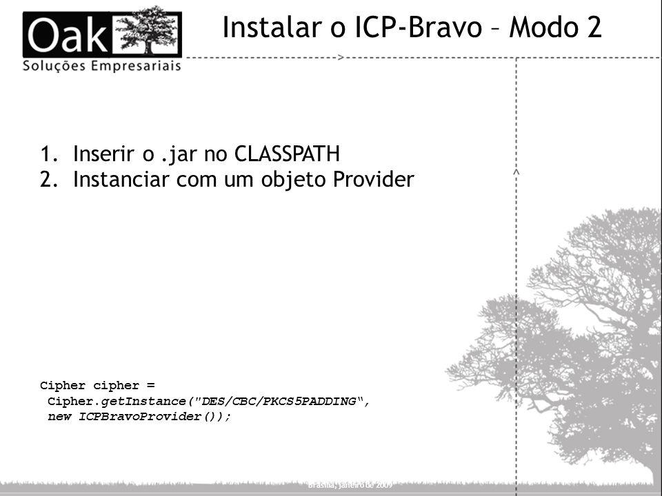 Instalar o ICP-Bravo – Modo 2