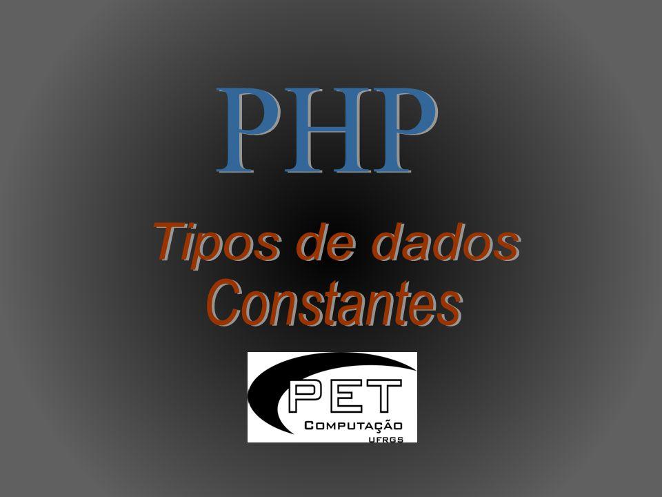 PHP Tipos de dados Constantes