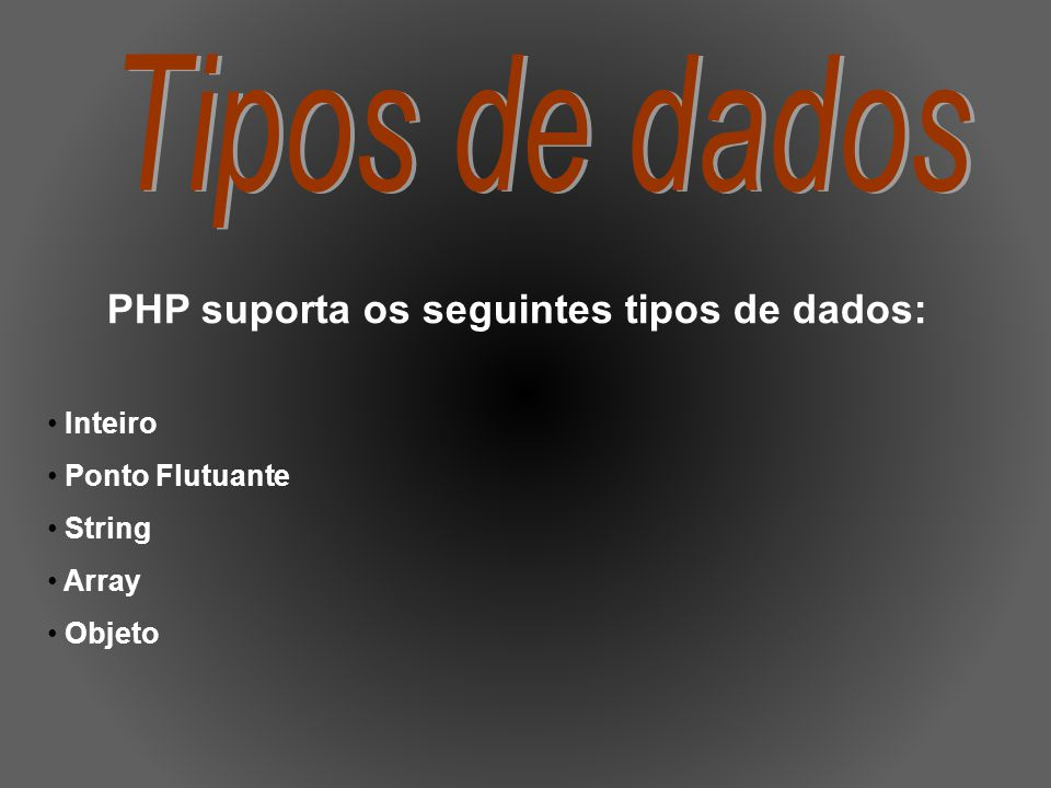 PHP suporta os seguintes tipos de dados: