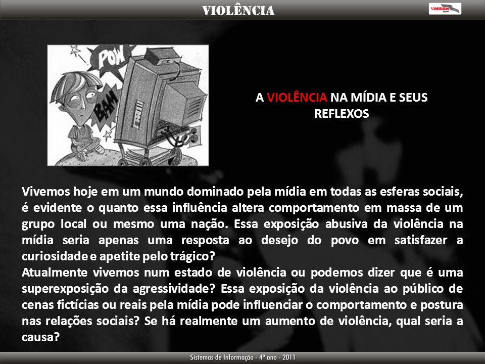 A VIOLÊNCIA NA MÍDIA E SEUS REFLEXOS