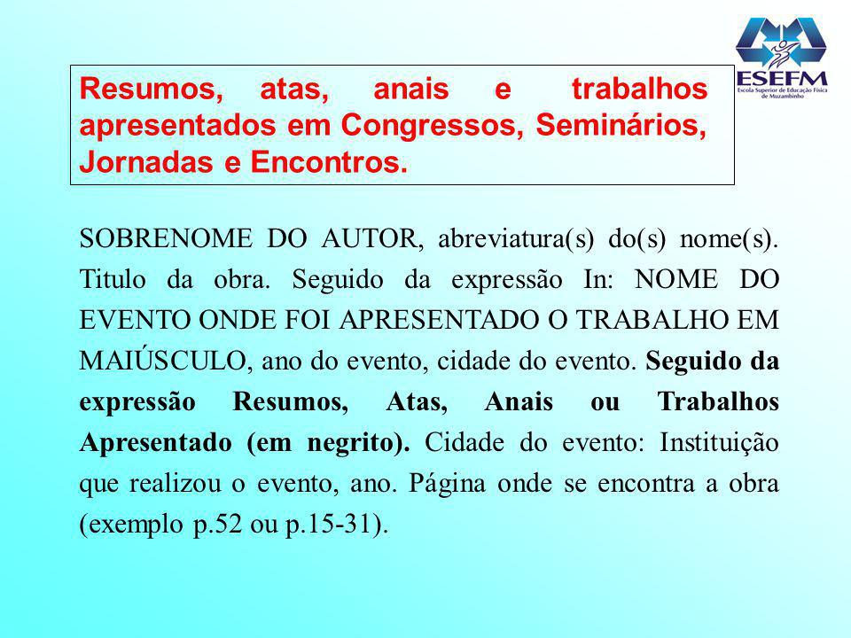 Resumos, atas, anais e trabalhos apresentados em Congressos, Seminários, Jornadas e Encontros.