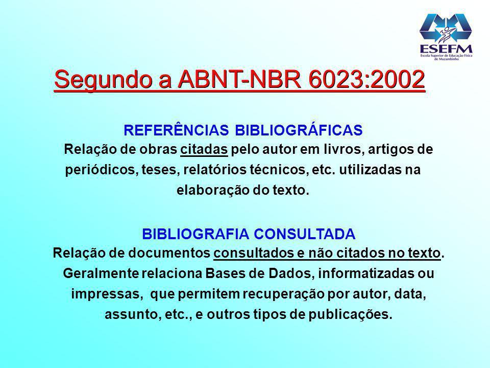 REFERÊNCIAS BIBLIOGRÁFICAS BIBLIOGRAFIA CONSULTADA
