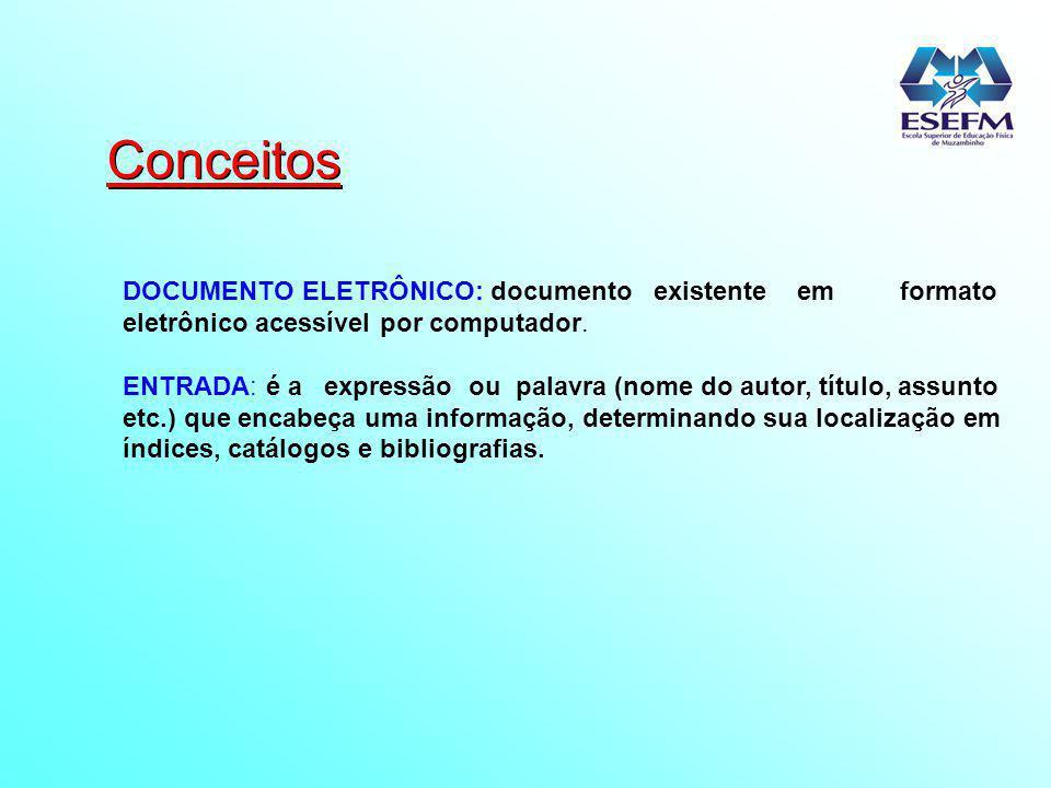 Conceitos DOCUMENTO ELETRÔNICO: documento existente em formato eletrônico acessível por computador.