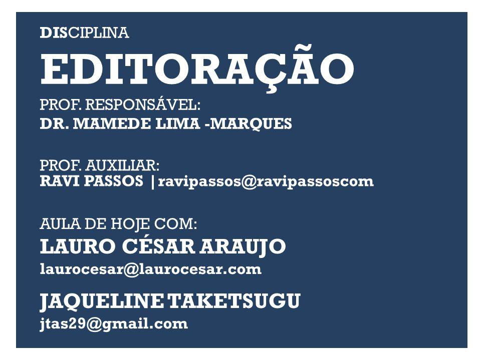 DISCIPLINA EDITORAÇÃO PROF. RESPONSÁVEL: DR. MAMEDE LIMA -MARQUES