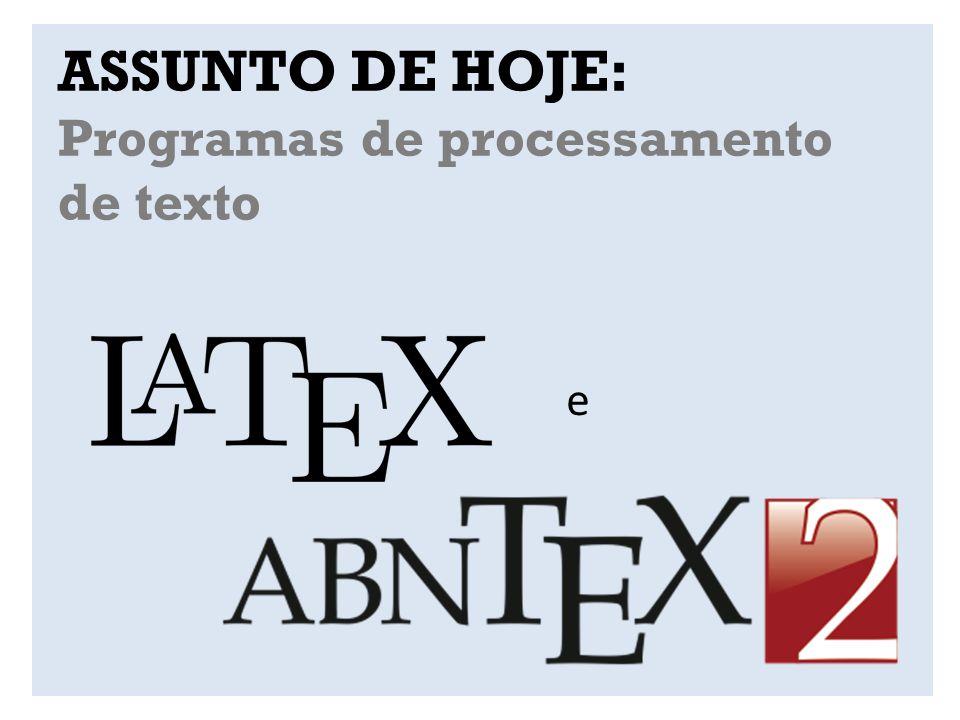 ASSUNTO DE HOJE: Programas de processamento de texto